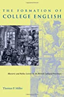 The Formation Of College English: Rhetoric And
