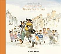 Ernest et Célestine, musiciens des rues par Vincent