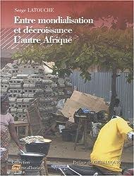 Entre mondialisation et décroissance : L'autre Afrique