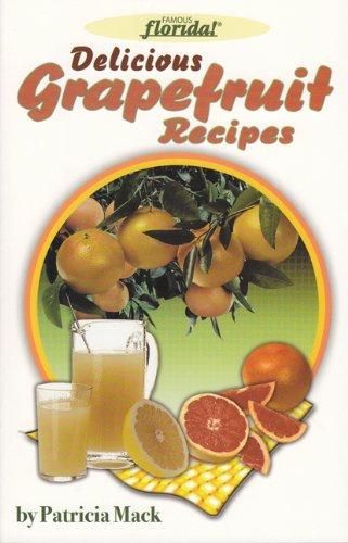 Delicious Grapefruit Recipes (Famous Florida! (Seaside Publishing))