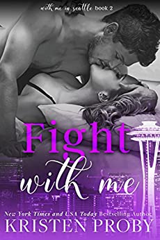 Fight With Me (With Me In Seattle Book 2) by [Proby, Kristen]