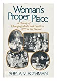Woman's Proper Place, Sheila Rothman, 0465092039