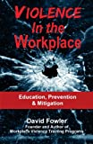 Violence in the Workplace, David Fowler, 0982616325
