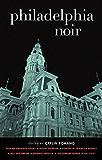 Philadelphia Noir (Akashic Noir)