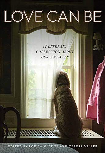 Love Can Be: A Literary Collection about Our Animals