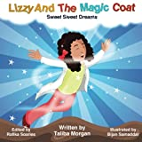 Lizzy and the Magic Coat: Sweet Sweet Dreams (Volume 1)
