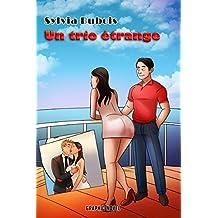 Un Trio Etrange: l'histoire complète (Les aventures passionnantes d'un couple et d'un autre homme t. 1) (French Edition)