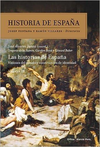 Las Historias de España: Historia de España Vol. 12: Amazon.es: Álvarez Junco, José, Boyd, Carolyn, Baker, Edward, Fuente Monge, Gregorio de la: Libros