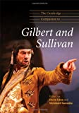 The Cambridge Companion to Gilbert and Sullivan, , 0521888492