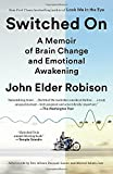 img - for Switched On: A Memoir of Brain Change and Emotional Awakening book / textbook / text book