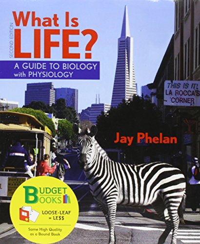 What is Life? A Guide to Biology w/ Physiology (Loose Leaf), BioPortal Access Card, & Go Guide