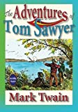 The Adventures of Tom Sawyer: Unabridged and Illustrated (Piccadilly Classics)