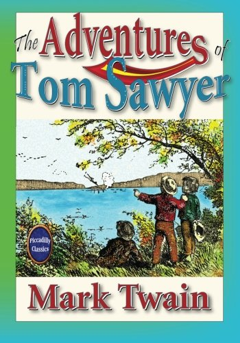 The Adventures of Tom Sawyer: Unabridged and Illustrated (Piccadilly Classics) pdf