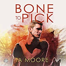 Bone to Pick Audiobook by TA Moore Narrated by Michael Fell