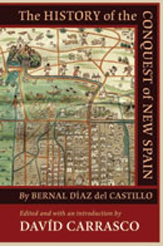 The History of the Conquest of New Spain by Bernal Díaz del Castillo