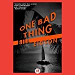 One Bad Thing | Bill Eidson