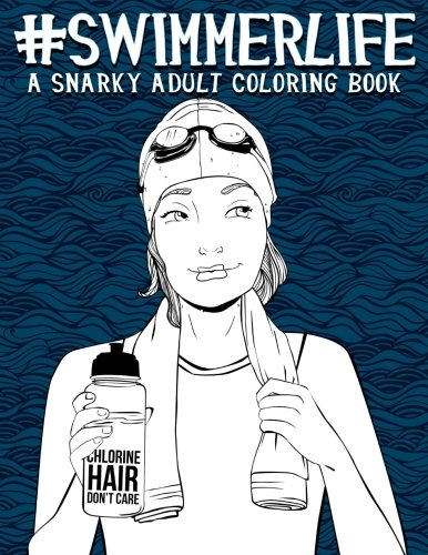 Swimmer Life: A Snarky Adult Coloring