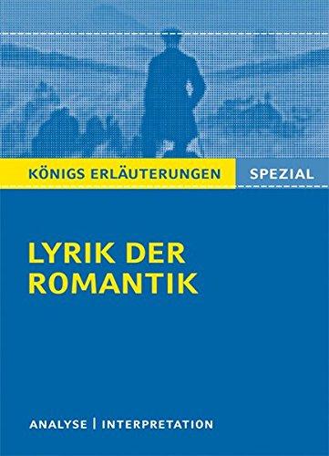 Lyrik der Romantik: Interpretationen zu 17 wichtigen Werken der Epoche (Königs Erläuterungen Spezial)