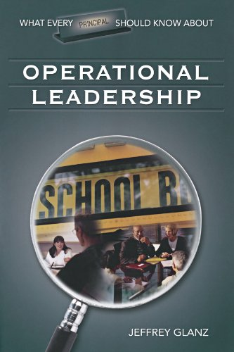 What Every Principal Should Know About Operational Leadership