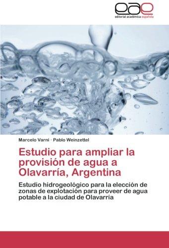 Descargar Libro Estudio Para Ampliar La Provisión De Agua A Olavarría, Argentina Varni Marcelo