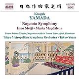 山田耕筰:長唄交響曲「鶴亀」/交響曲「明治頌歌」/舞踊交響曲「マグダラのマリア」