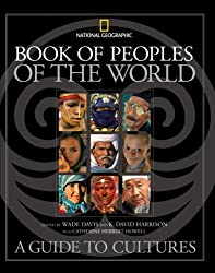 The Book of Peoples of the World: A Guide to Cultures (National Geographic)