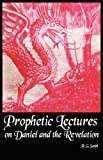 Prophetic Lectures on Daniel and the Revelation, F. G. Smith, 1604161515