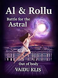 Al & Rollu: Part 1. Out of body (Battle for the Astral)
