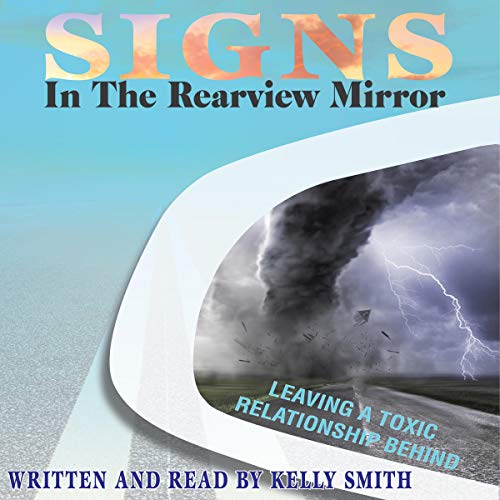 Pdf Parenting Signs in the Rearview Mirror: Leaving a Toxic Relationship Behind