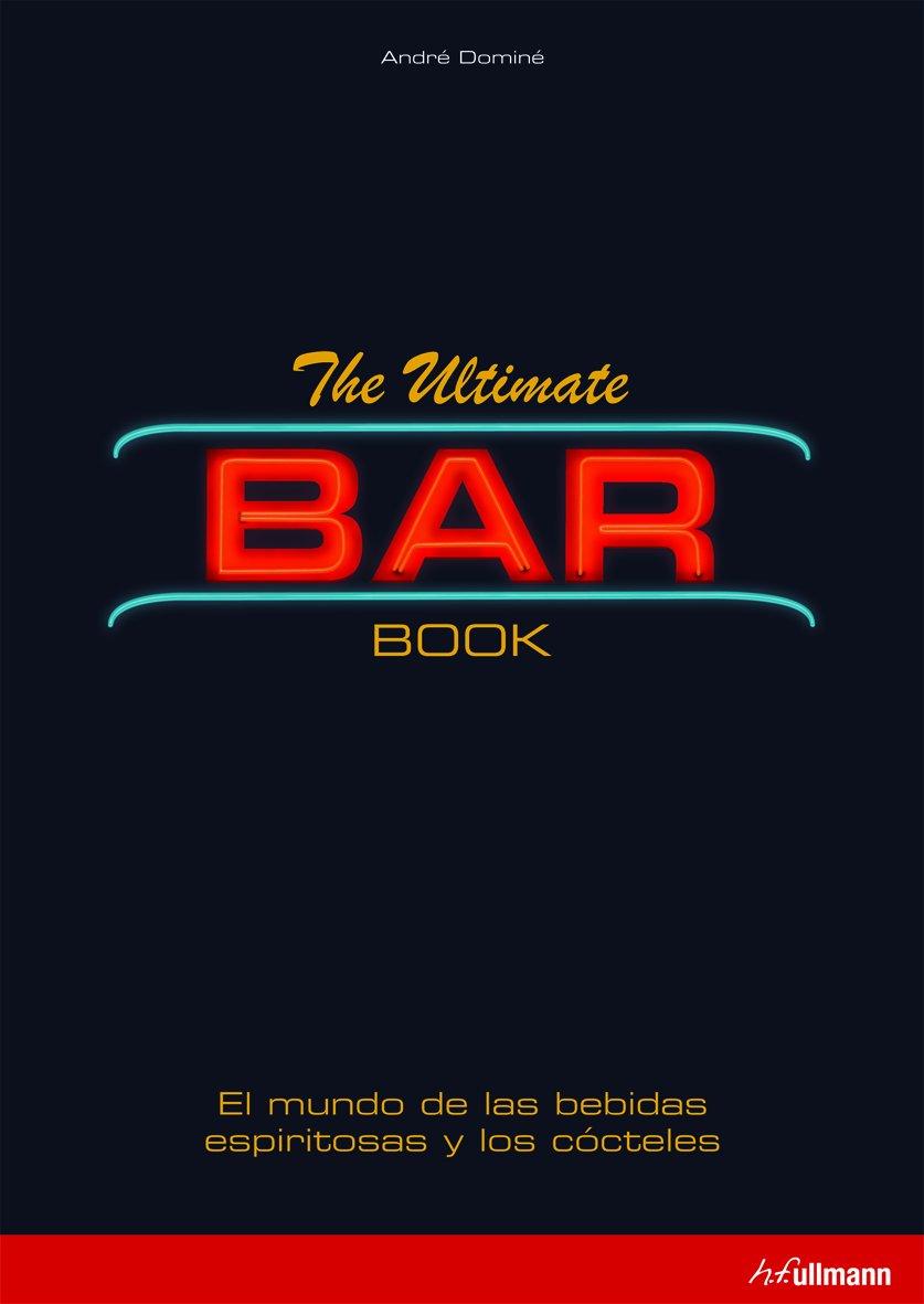 El libro del bar y los cocteles: Amazon.es: André Dominé ...
