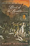 Blood of the Bastille, 1787-1789, Claude Manceron, 0671732935