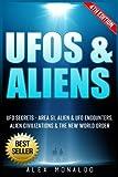UFOs & Aliens: UFO Secrets– Area 51, Alien & UFO Encounters, Alien Civilizations & the New World Order