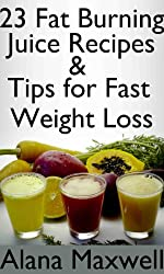 23 Fat Burning Juice Recipes & Tips For Fast Weight Loss