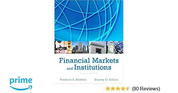 Amazon financial markets and institutions 8th edition amazon financial markets and institutions 8th edition pearson series in finance 9780133423624 frederic s mishkin stanley eakins books fandeluxe