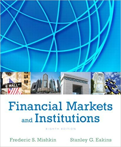Financial Markets and Institutions (8th Edition) (Pearson Series in Finance) by Pearson