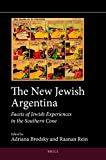 The New Jewish Argentina (paperback) : Facets of Jewish Experiences in the Southern Cone, , 9004280839