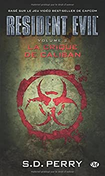 Resident Evil, Tome 2 : La Crique de Caliban par Perry