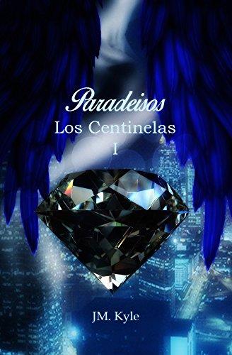 Paradeisos (Los Centinelas nº 1) (Spanish Edition)