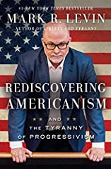 From #1 New York Times bestselling author and radio host Mark R. Levin comes a searing plea for a return to America's most sacred values.In Rediscovering Americanism, Mark R. Levin revisits the founders' warnings about the perils of overreach...