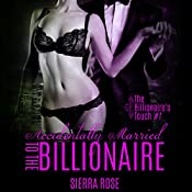Accidentally Married to the Billionaire, Part 1: The Billionaire's Touch | Sierra Rose