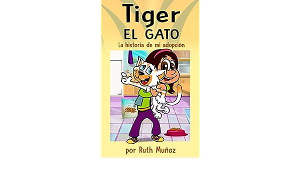 Tiger, el gato. La historia de mi adopción. (Libro infantil de 4 ...