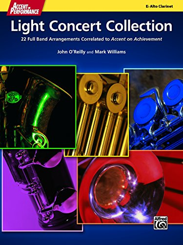 Band Collection Clarinet - Accent on Performance Light Concert Collection for Alto Clarinet: 22 Full Band Arrangements Correlated to <i>Accent on Achievement</i> (Clarinet)