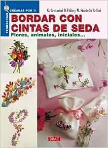 Bordar Con Cintas De Seda/ Silk Ribbon (Spanish Edition): Gina