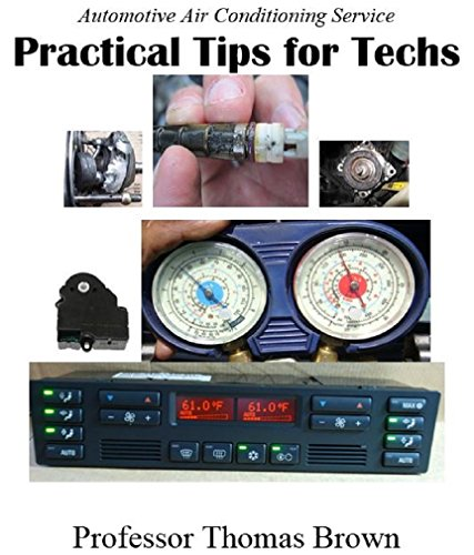 Automotive Air Conditioning  Practical Tips for (Automotive Air Conditioning Repair)