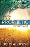 2017 Prophetic Forecast