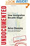Undocumented: How Immigration Became...