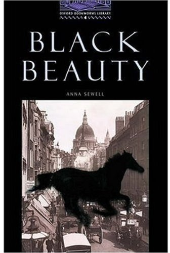 OBWL4: Black Beauty: Level 4: 1,400 Word Vocabulary (Oxford Bookworms)