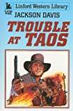Trouble at Taos, Jackson Davis, 1847821650