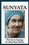 Sunyata: The Life and Sayings of a Rare-Born Mystic