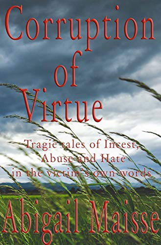 Pdf Parenting Corruption of Virtue: Tragic tales of Incest, Abuse and Hate, in the victim's own words